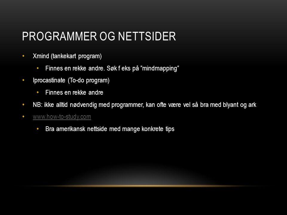PROGRAMMER OG NETTSIDER Xmind (tankekart program) Finnes en rekke andre.