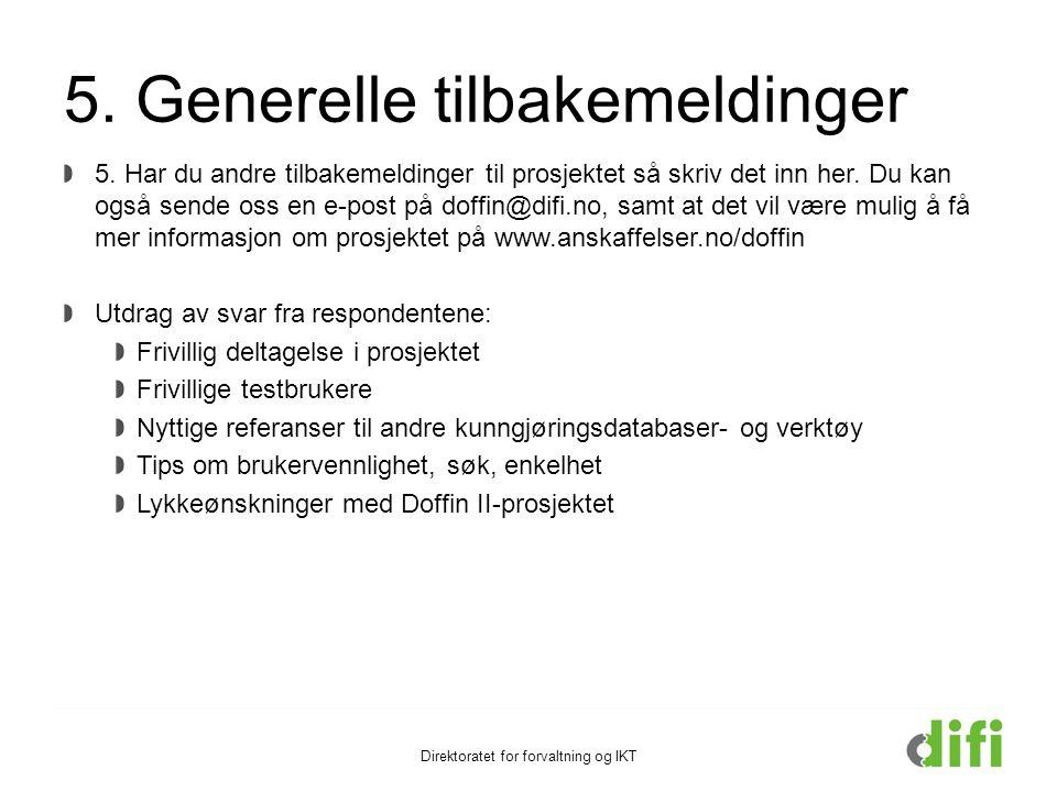 Direktoratet for forvaltning og IKT 5. Generelle tilbakemeldinger 5.
