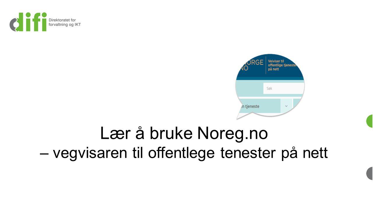 Lær å bruke Noreg.no – vegvisaren til offentlege tenester på nett