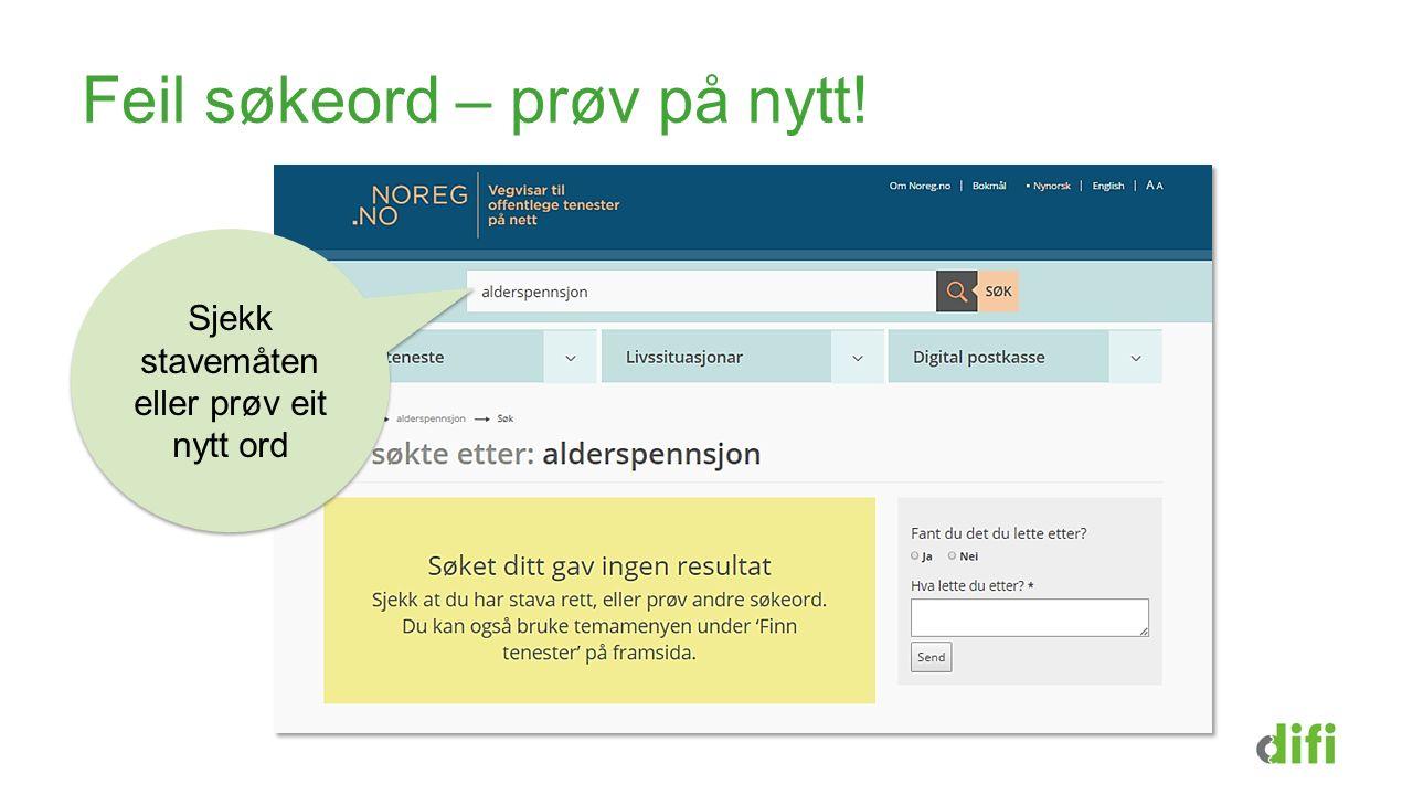 Feil søkeord – prøv på nytt! Sjekk stavemåten eller prøv eit nytt ord