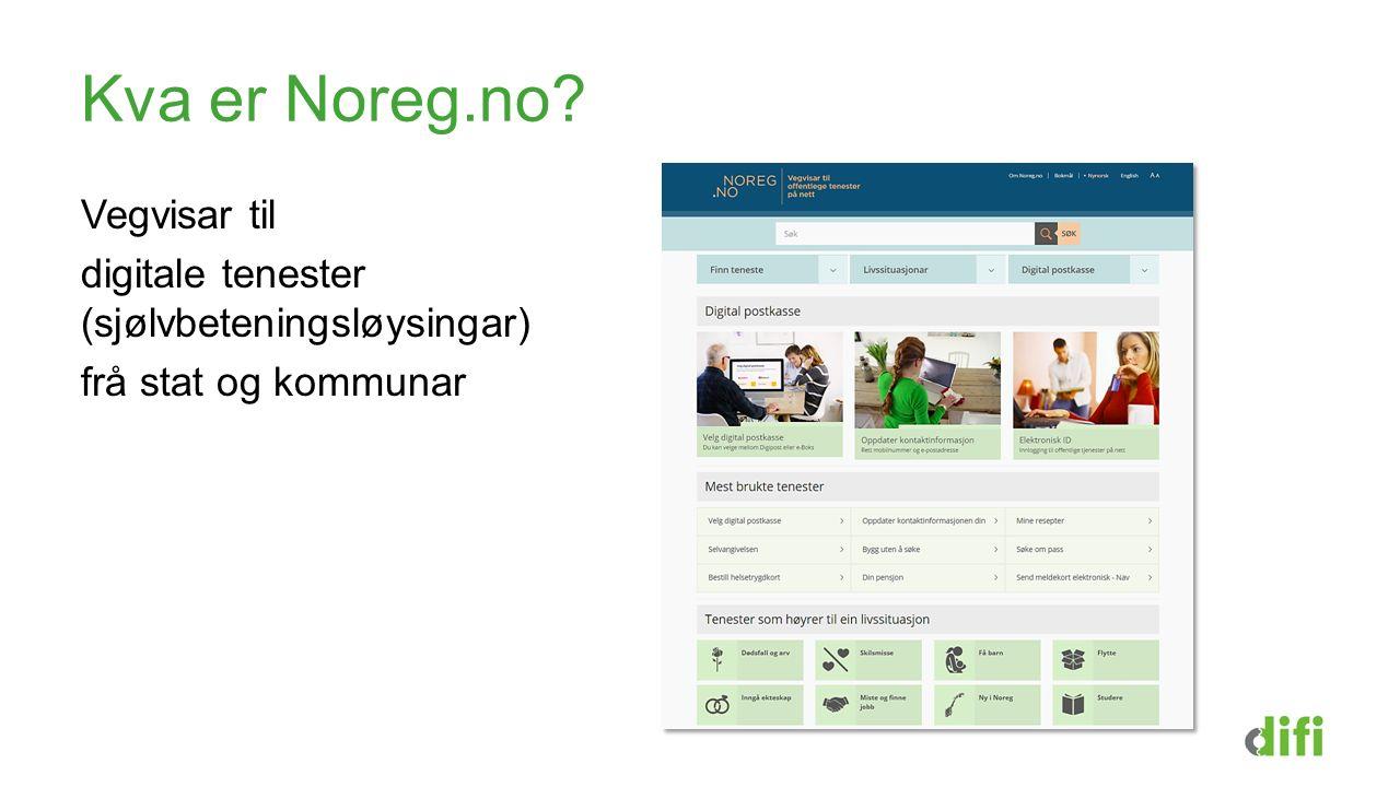 Kva er Noreg.no? Vegvisar til digitale tenester (sjølvbeteningsløysingar) frå stat og kommunar