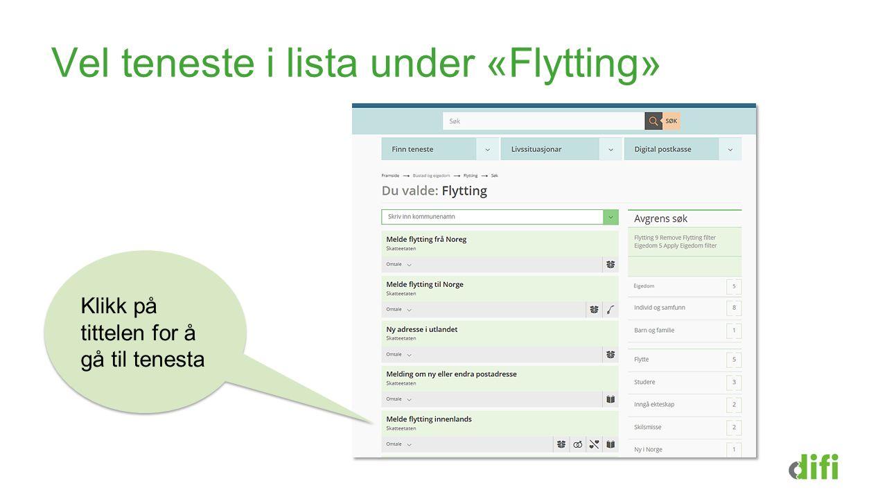 Vel teneste i lista under «Flytting» Klikk på tittelen for å gå til tenesta