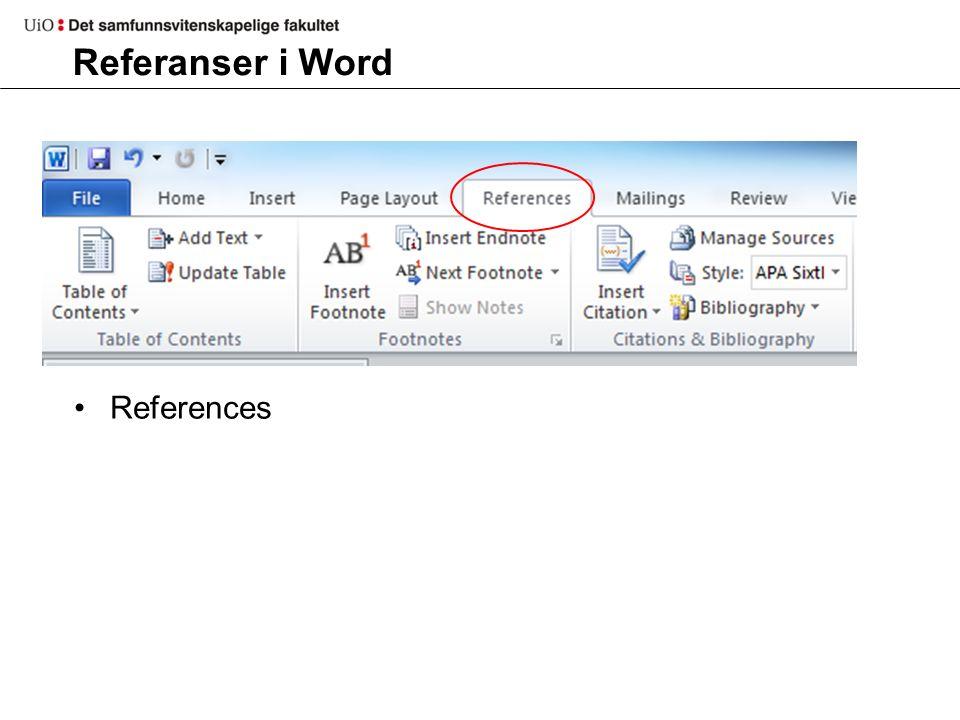 Referanser i Word References  Insert Citation  Add new source