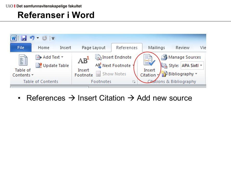 Referanser i Word Når du legger til «Bibliography» vil referanselista genereres automatisk.