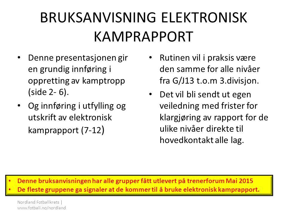 BRUKSANVISNING ELEKTRONISK KAMPRAPPORT Denne presentasjonen gir en grundig innføring i oppretting av kamptropp (side 2- 6).
