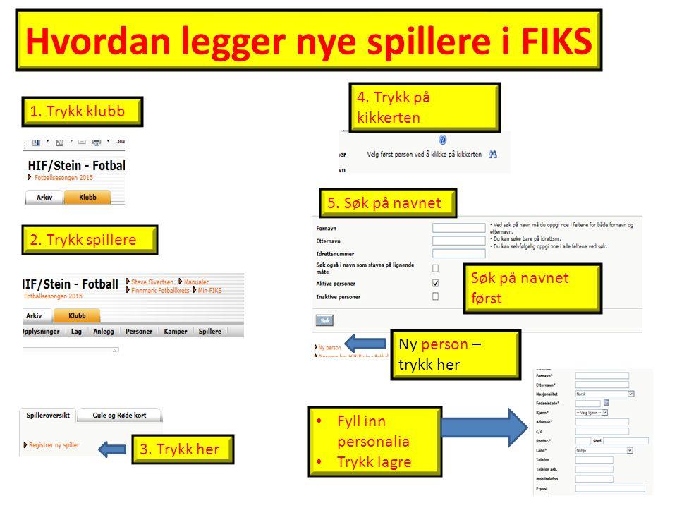 Hvordan legger nye spillere i FIKS 1. Trykk klubb 2.