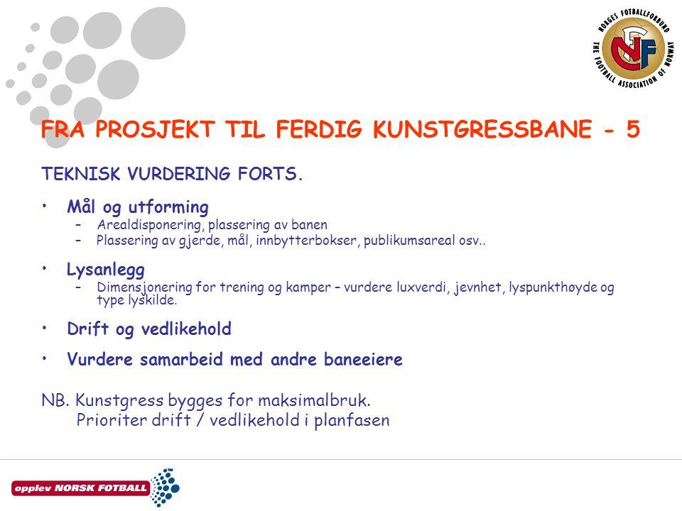 FRA PROSJEKT TIL FERDIG KUNSTGRESSBANE - 5 TEKNISK VURDERING FORTS.