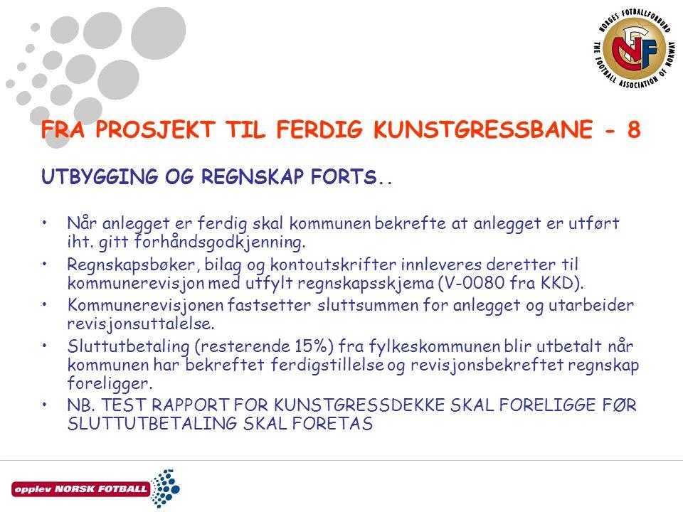FRA PROSJEKT TIL FERDIG KUNSTGRESSBANE - 8 UTBYGGING OG REGNSKAP FORTS..
