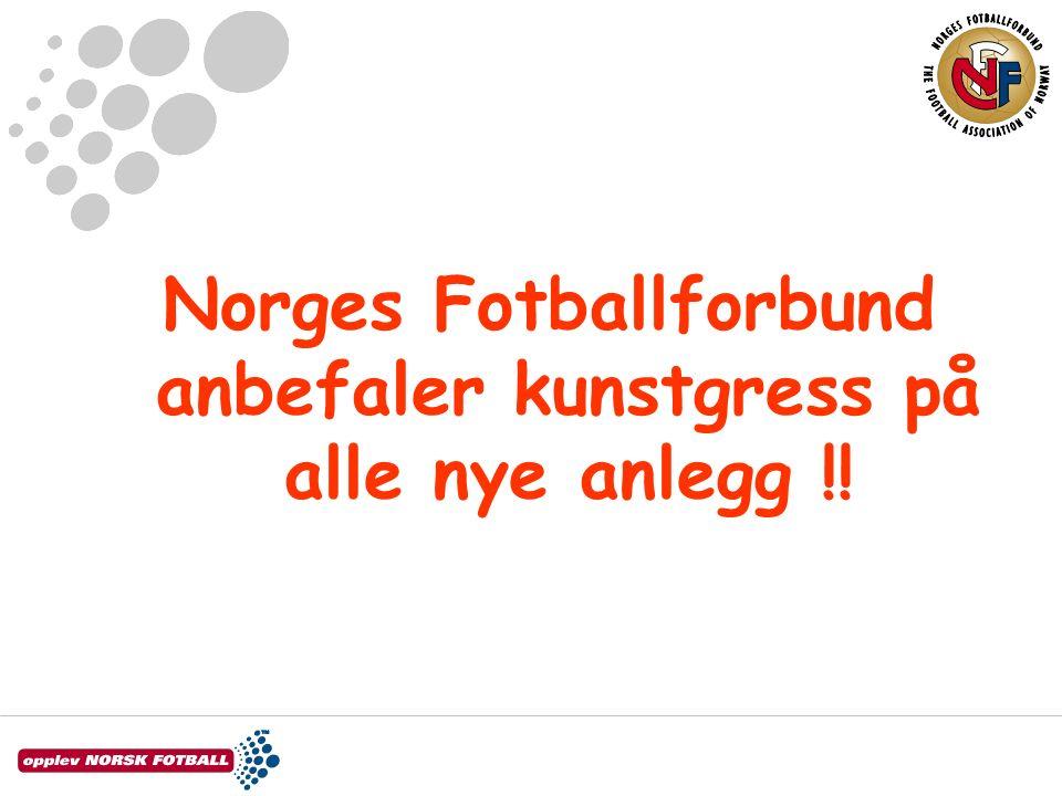 Norges Fotballforbund anbefaler kunstgress på alle nye anlegg !!