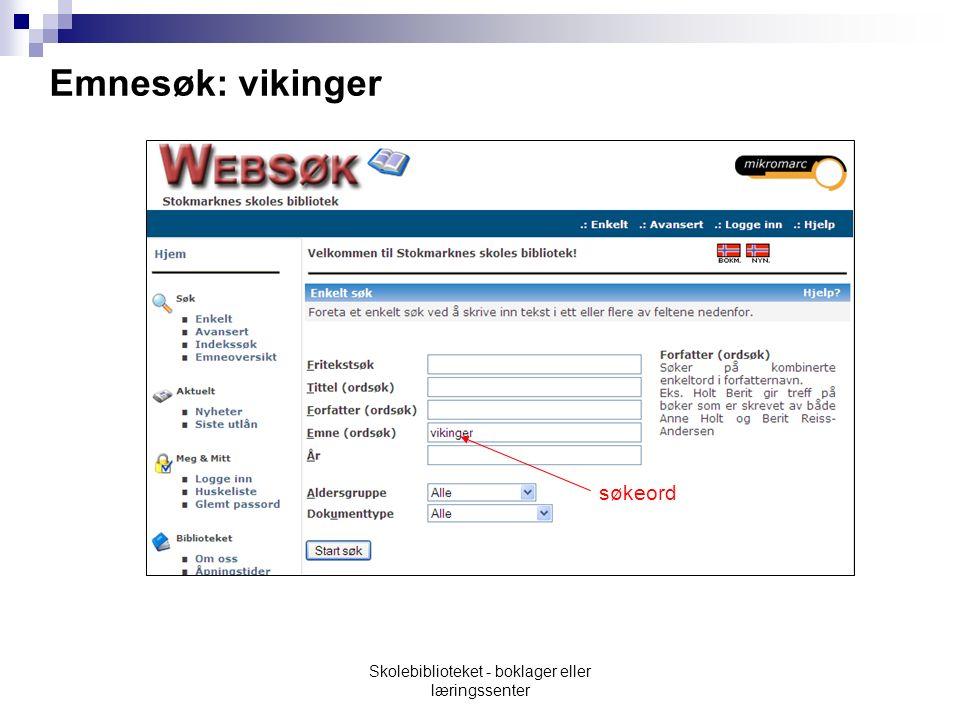 Emnesøk: vikinger søkeord Skolebiblioteket - boklager eller læringssenter