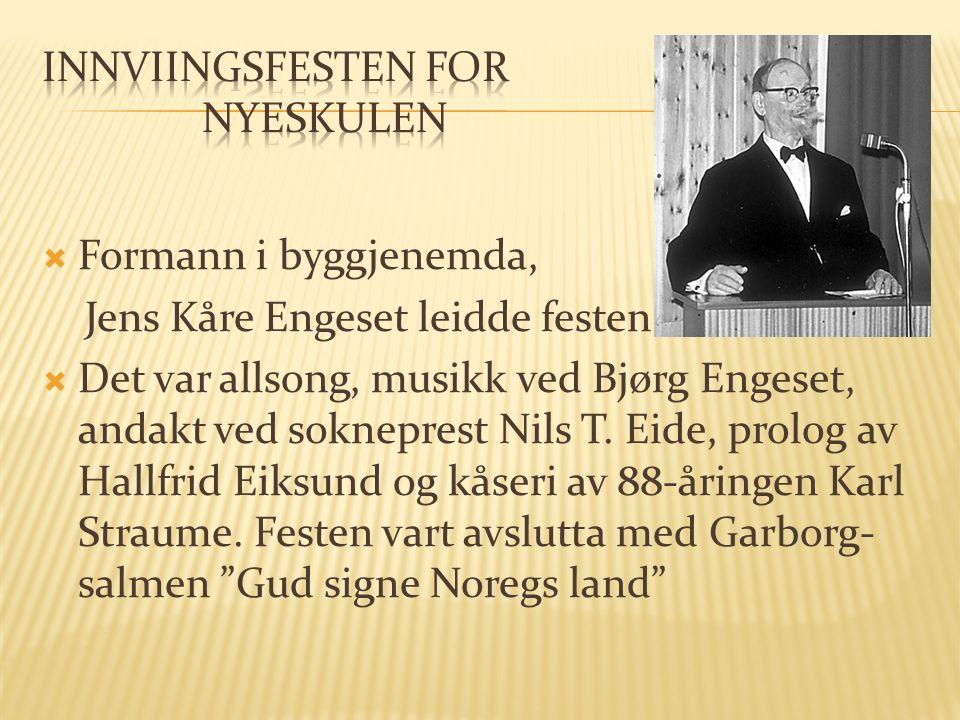  Formann i byggjenemda, Jens Kåre Engeset leidde festen  Det var allsong, musikk ved Bjørg Engeset, andakt ved sokneprest Nils T.