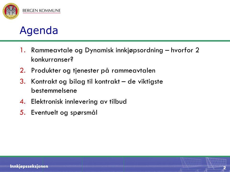Innkjøpsseksjonen 2 Agenda 1.Rammeavtale og Dynamisk innkjøpsordning – hvorfor 2 konkurranser? 2.Produkter og tjenester på rammeavtalen 3.Kontrakt og