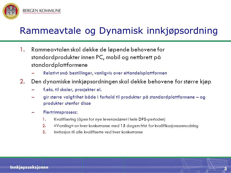 Innkjøpsseksjonen Rammeavtale og Dynamisk innkjøpsordning 1.Rammeavtalen skal dekke de løpende behovene for standardprodukter innen PC, mobil og nettb