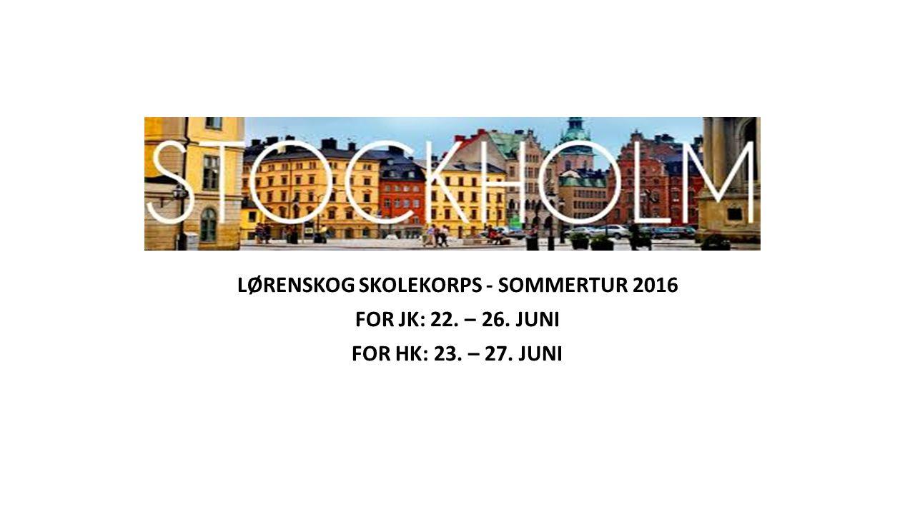 LØRENSKOG SKOLEKORPS - SOMMERTUR 2016 FOR JK: 22. – 26. JUNI FOR HK: 23. – 27. JUNI