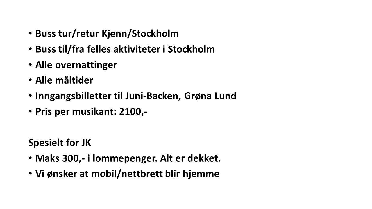 Buss tur/retur Kjenn/Stockholm Buss til/fra felles aktiviteter i Stockholm Alle overnattinger Alle måltider Inngangsbilletter til Juni-Backen, Grøna Lund Pris per musikant: 2100,- Spesielt for JK Maks 300,- i lommepenger.