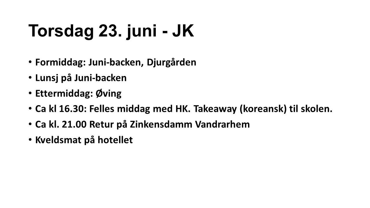 Torsdag 23.juni - HK Avreise fra Kjenn ca. 08.00.