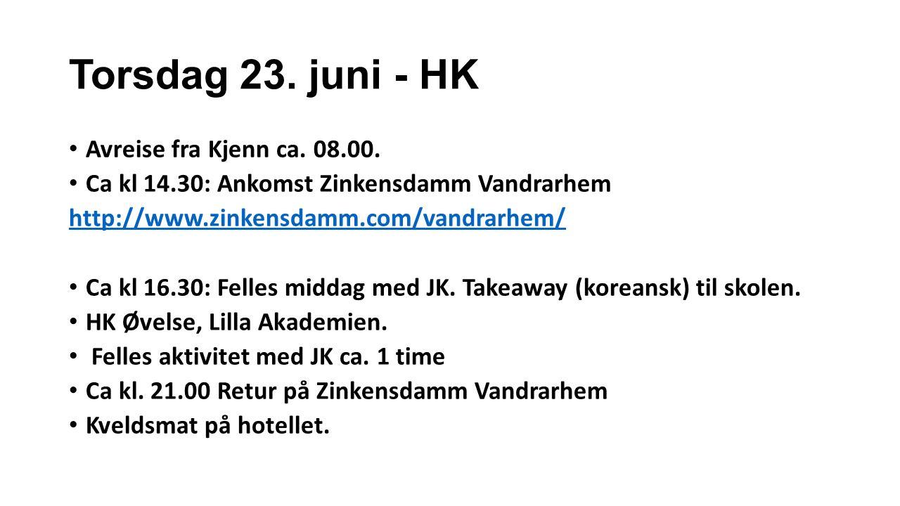 Torsdag 23. juni - HK Avreise fra Kjenn ca. 08.00.