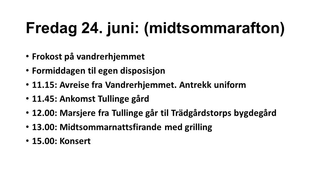 Fredag 24.juni: (midtsommarafton), forts.