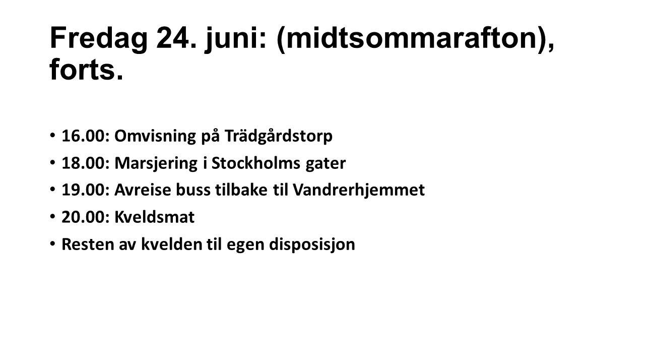 Lørdag 25.juni 08.00: Frokost 9.00: Avreise til Grøna Lund, fornøyelsespark sammen med JK.