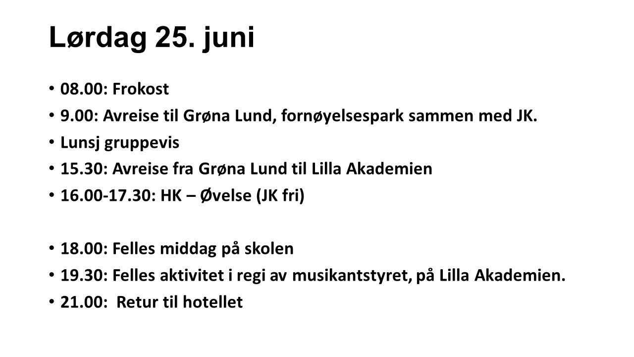 Lørdag 25. juni 08.00: Frokost 9.00: Avreise til Grøna Lund, fornøyelsespark sammen med JK.