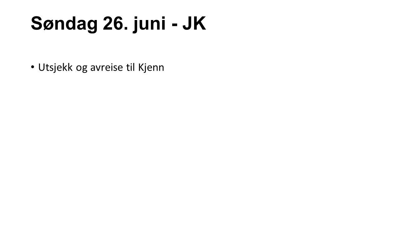 Søndag 26. juni - JK Utsjekk og avreise til Kjenn