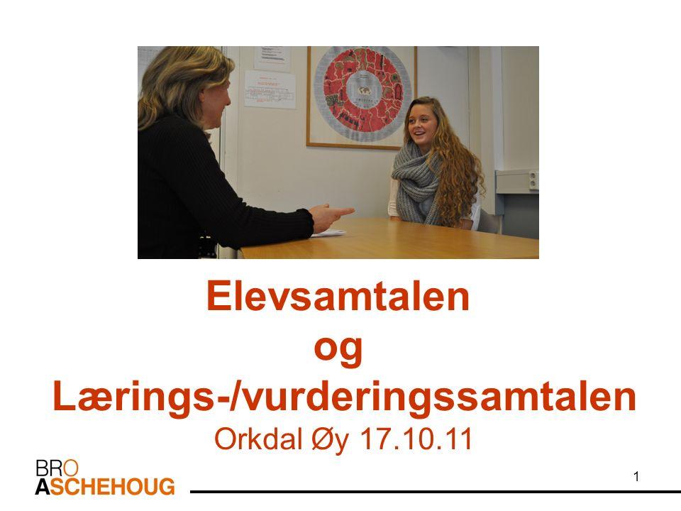 1 Elevsamtalen og Lærings-/vurderingssamtalen Orkdal Øy 17.10.11