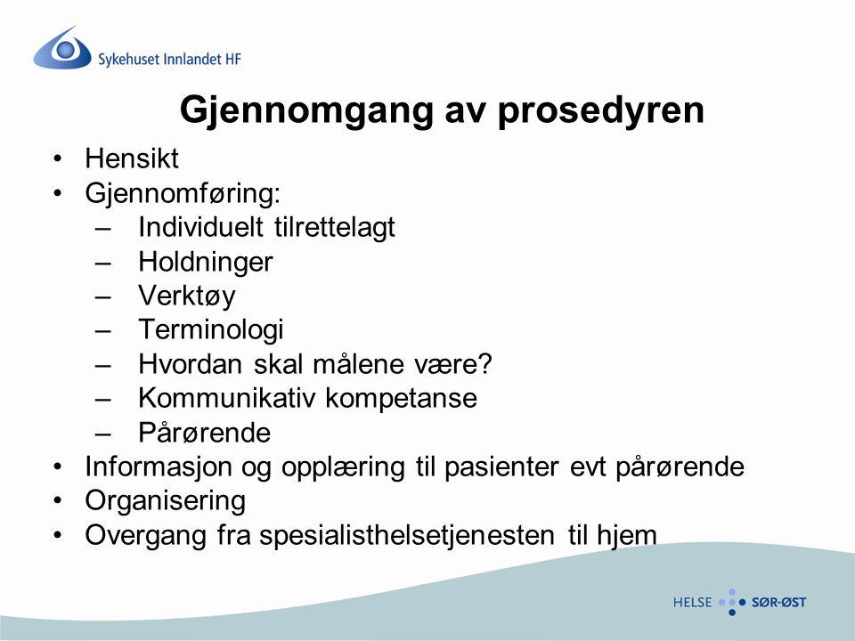 Gjennomgang av prosedyren Hensikt Gjennomføring: –Individuelt tilrettelagt –Holdninger –Verktøy –Terminologi –Hvordan skal målene være.