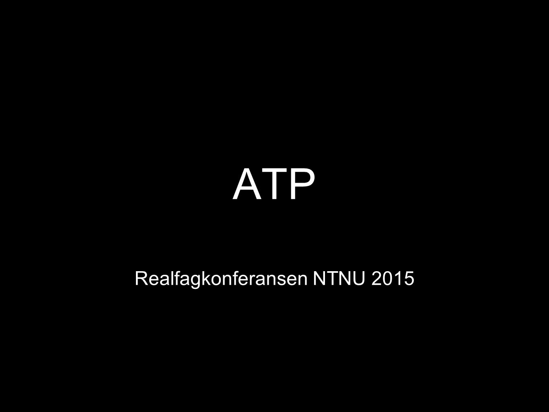ATP Realfagkonferansen NTNU 2015