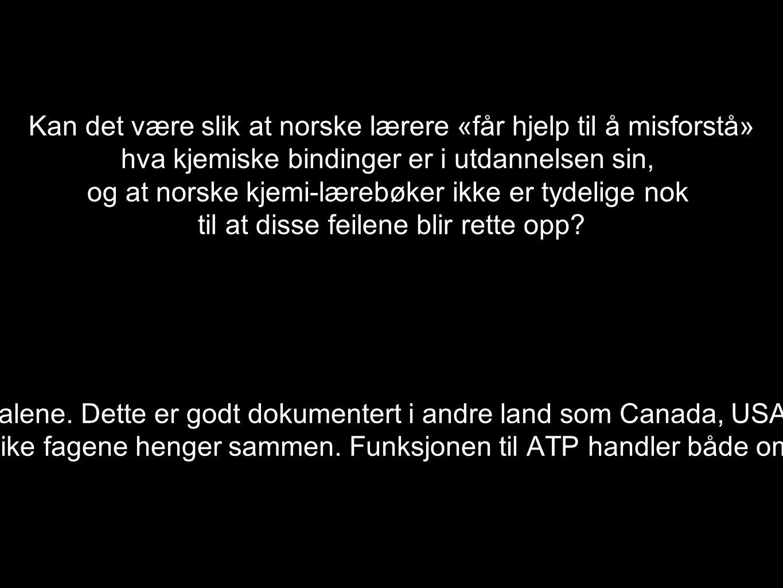 Kan det være slik at norske lærere «får hjelp til å misforstå» hva kjemiske bindinger er i utdannelsen sin, og at norske kjemi-lærebøker ikke er tydel
