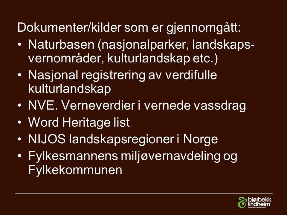 Dokumenter/kilder som er gjennomgått: Naturbasen (nasjonalparker, landskaps- vernområder, kulturlandskap etc.) Nasjonal registrering av verdifulle kulturlandskap NVE.