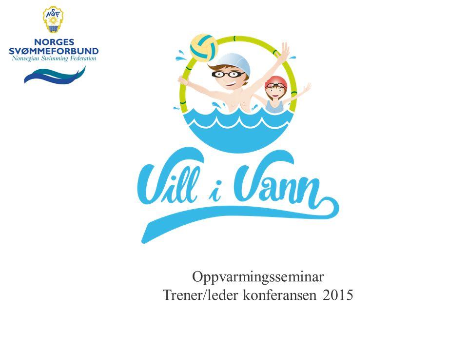 Oppvarmingsseminar Trener/leder konferansen 2015