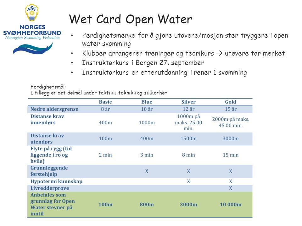 Wet Card Open Water Ferdighetsmerke for å gjøre utøvere/mosjonister tryggere i open water svømming Klubber arrangerer treninger og teorikurs  utøvere tar merket.
