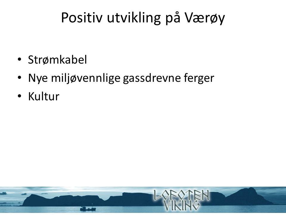 Positiv utvikling på Værøy Strømkabel Nye miljøvennlige gassdrevne ferger Kultur