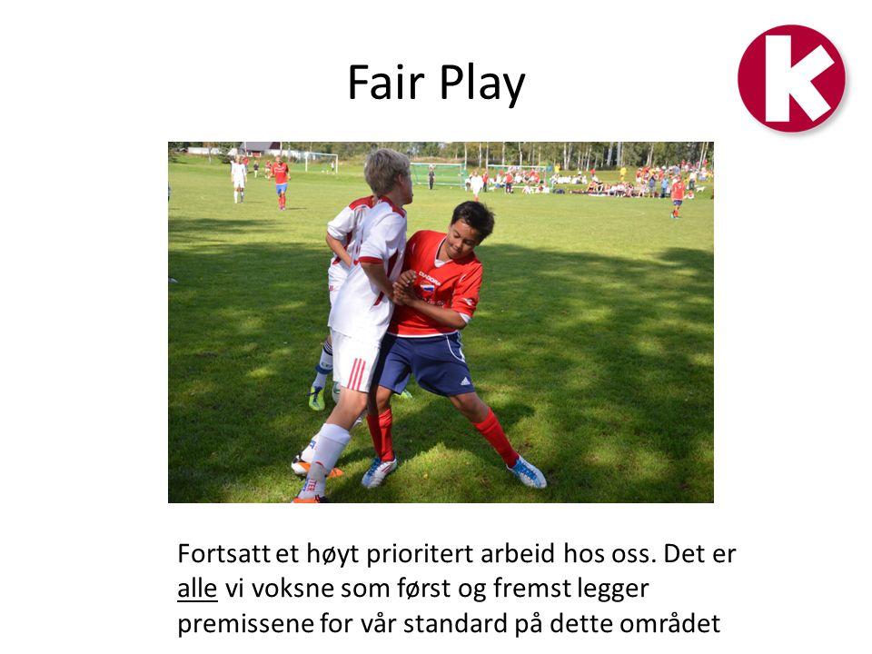 Fair Play Fortsatt et høyt prioritert arbeid hos oss.