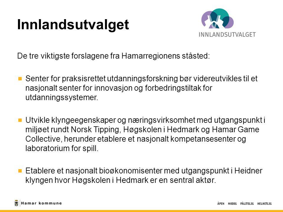 Innlandsutvalget De tre viktigste forslagene fra Hamarregionens ståsted: Senter for praksisrettet utdanningsforskning bør videreutvikles til et nasjonalt senter for innovasjon og forbedringstiltak for utdanningssystemer.