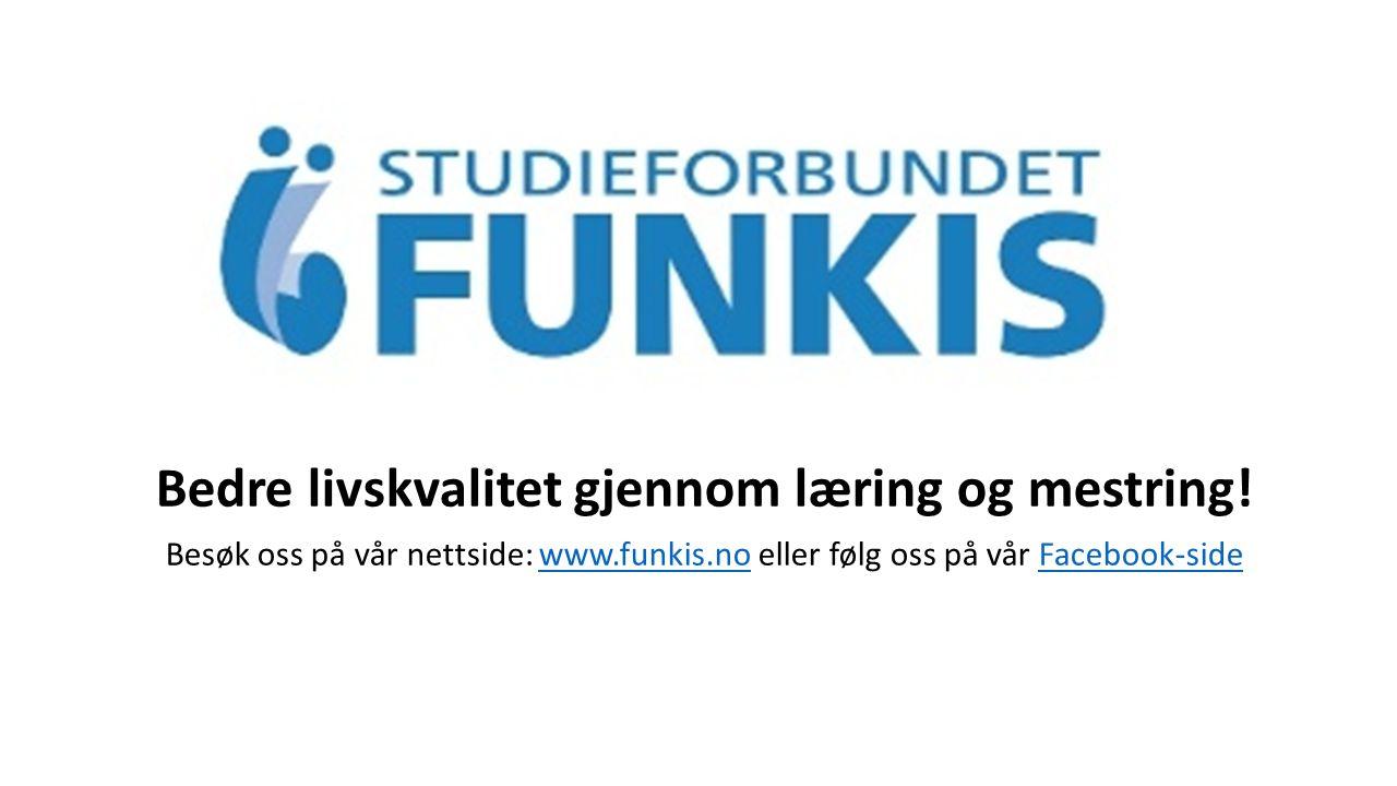 Bedre livskvalitet gjennom læring og mestring! Besøk oss på vår nettside: www.funkis.no eller følg oss på vår Facebook-sidewww.funkis.noFacebook-side