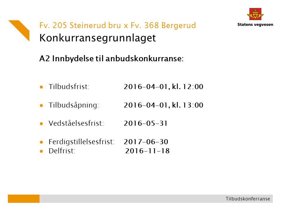 Konkurransegrunnlaget A2 Innbydelse til anbudskonkurranse: ● Tilbudsfrist: 2016-04-01, kl. 12:00 ● Tilbudsåpning: 2016-04-01, kl. 13:00 ● Vedståelsesf