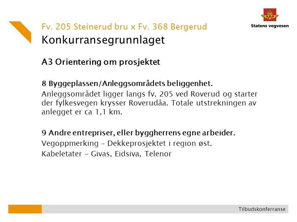 Konkurransegrunnlaget A3 Orientering om prosjektet 8 Byggeplassen/Anleggsområdets beliggenhet.