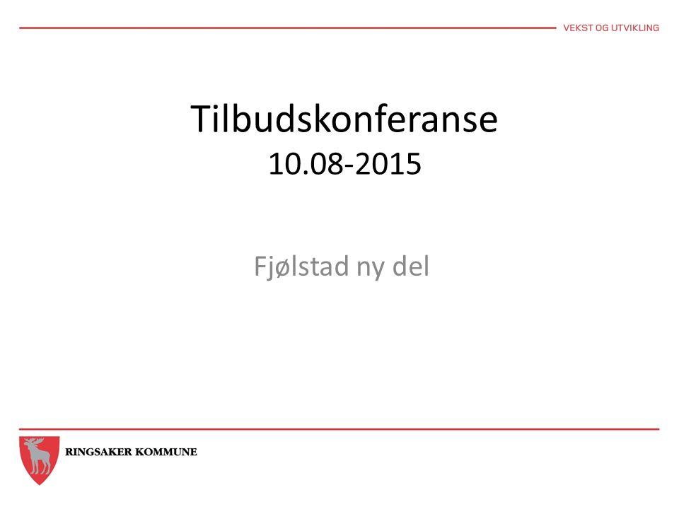 Tilbudskonferanse 10.08-2015 Fjølstad ny del
