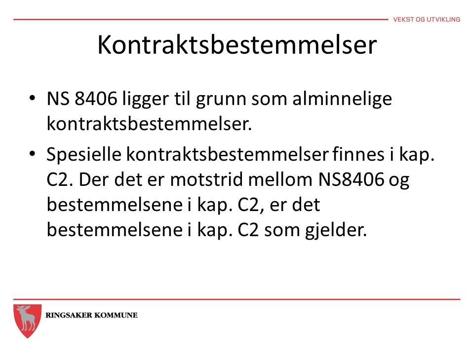 Kontraktsbestemmelser NS 8406 ligger til grunn som alminnelige kontraktsbestemmelser.