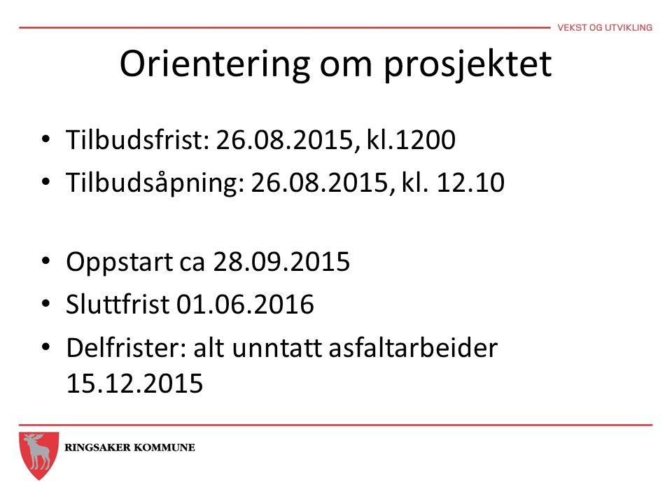 Orientering om prosjektet Tilbudsfrist: 26.08.2015, kl.1200 Tilbudsåpning: 26.08.2015, kl.