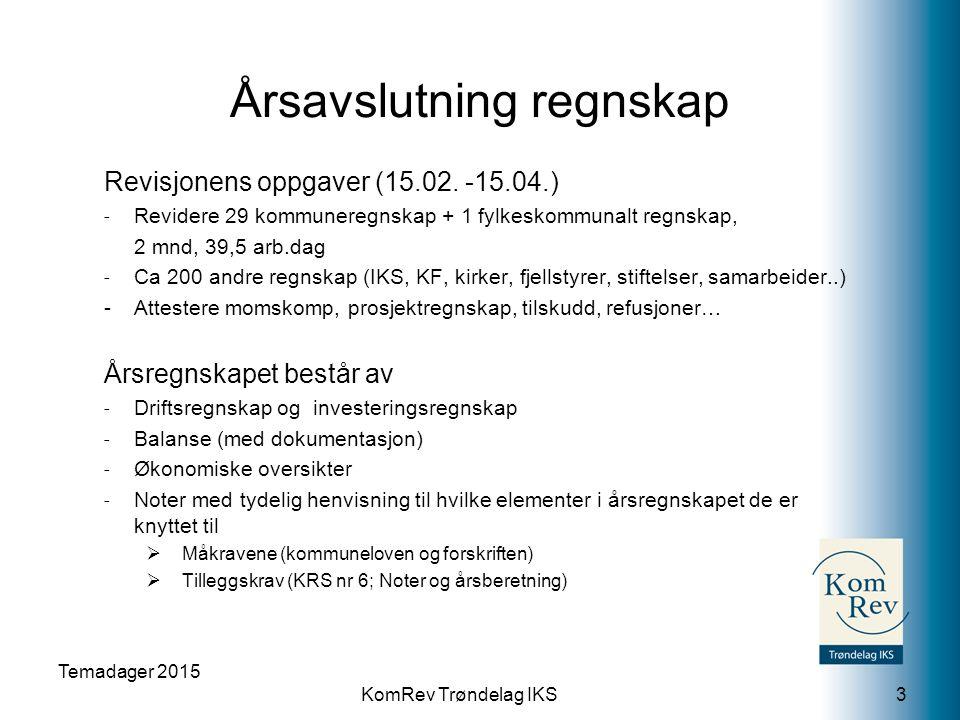KomRev Trøndelag IKS Årsavslutning regnskap Revisjonens oppgaver (15.02.