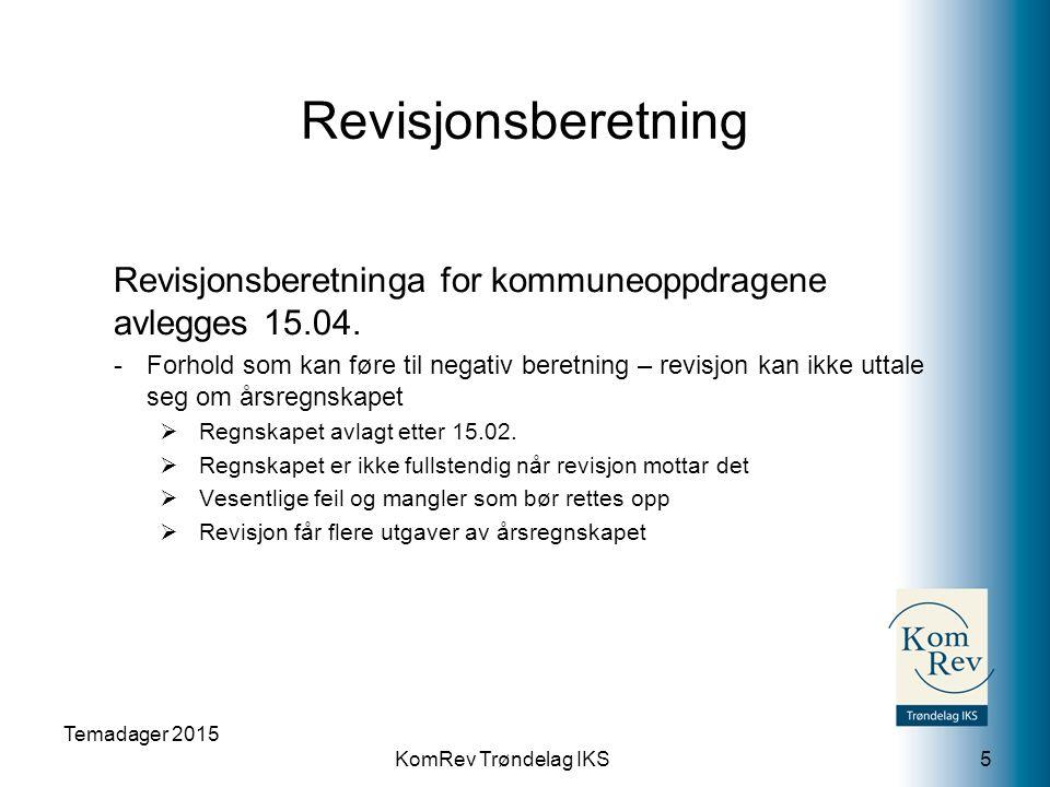 KomRev Trøndelag IKS Revisjonsberetning Revisjonsberetninga for kommuneoppdragene avlegges 15.04.