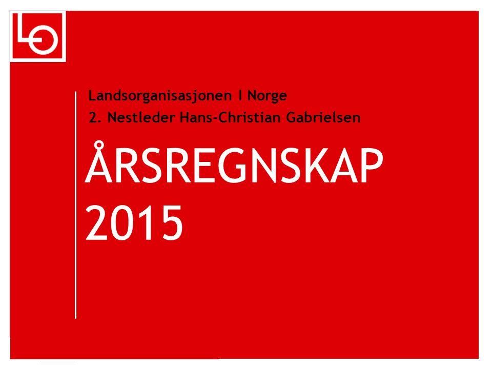 ÅRSREGNSKAP 2015 Landsorganisasjonen I Norge 2. Nestleder Hans-Christian Gabrielsen