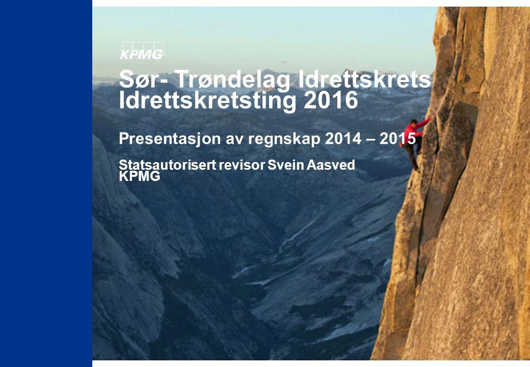 Sør- Trøndelag Idrettskrets Idrettskretsting 2016 Presentasjon av regnskap 2014 – 2015 Statsautorisert revisor Svein Aasved KPMG