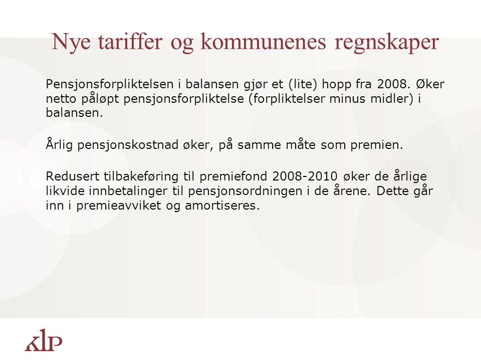 Nye tariffer og kommunenes regnskaper Pensjonsforpliktelsen i balansen gjør et (lite) hopp fra 2008.