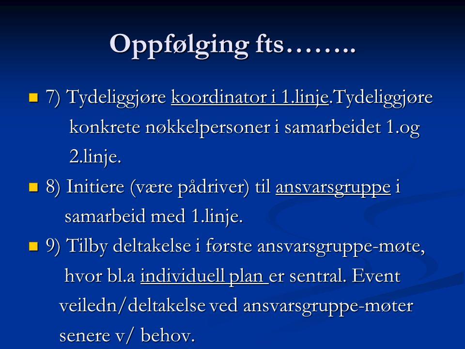Oppfølging fts……..