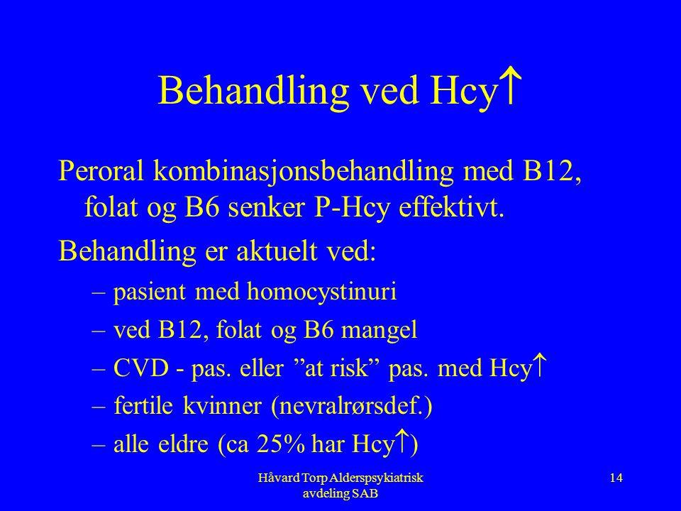 Håvard Torp Alderspsykiatrisk avdeling SAB 13 Hcy-testing