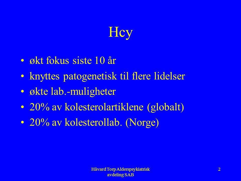 Homocystein Biokjemi og klinisk betydning Håvard Torp Alderspsykiatrisk avdeling SAB