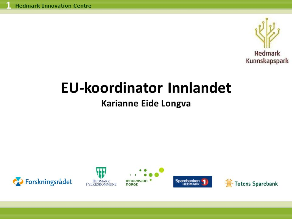 24.09.2016 1 Hedmark Innovation Centre EU-koordinator Innlandet Karianne Eide Longva